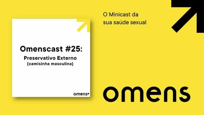 Omenscast, o minicast da sua saúde sexual: hoje falaremos sobre a camisinha masculina